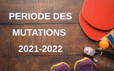 PERIODES DES MUTATIONS 2021-2022
